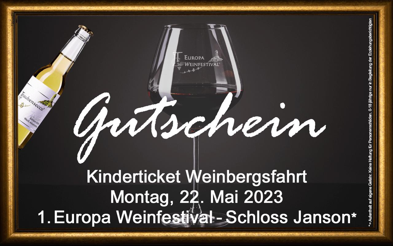 Weinfestival KINDER Weinbergsfahrt 22.05.2023 (Mo.) Messe-Gutschein Schloss Janson